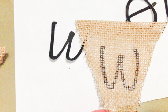 W on Burlap Bunting After Tracing